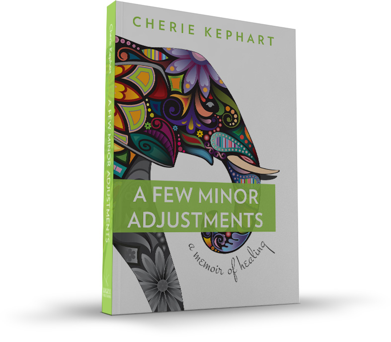 Cherie Kephart - A Few Minor Adjustments